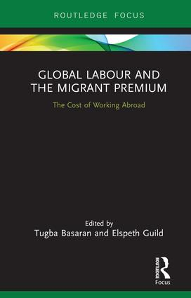 Global Labour and the Migrant Premium: The Cost of Working Abroad, 1st Edition (Hardback) book cover