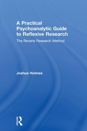 A Practical Psychoanalytic Guide to Reflexive Research