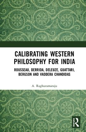 Calibrating Western Philosophy for India: Rousseau, Derrida, Deleuze, Guattari, Bergson and Vaddera Chandidas book cover