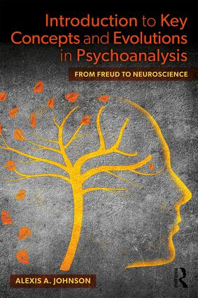 Introduction to Key Concepts and Evolutions in Psychoanalysis: From Freud to Neuroscience, 1st Edition (Paperback) book cover