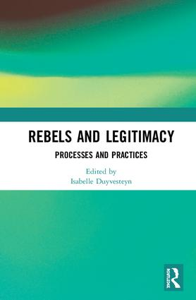 Rebels and Legitimacy: Processes and Practices, 1st Edition (Hardback) book cover