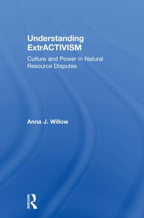 Understanding ExtrACTIVISM: Culture and Power in Natural Resource Disputes book cover