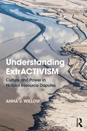 Understanding ExtrACTIVISM: Culture and Power in Natural Resource Disputes, 1st Edition (Paperback) book cover