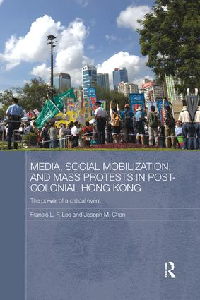 Media, Social Mobilisation and Mass Protests in Post-colonial Hong Kong: The Power of a Critical Event, 1st Edition (Paperback) book cover