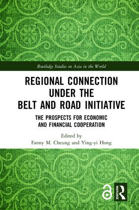 Regional Connection under the Belt and Road Initiative: The Prospects for Economic and Financial Cooperation book cover
