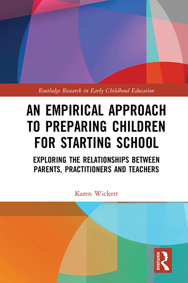 An Empirical Approach to Preparing Children for Starting School: Exploring the Relationships between Parents, Practitioners and Teachers book cover