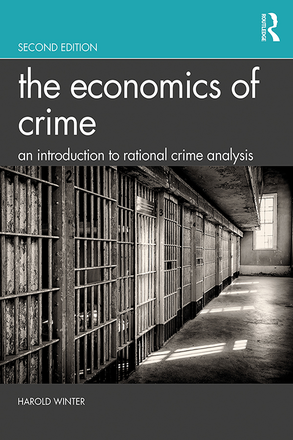 The Economics of Crime: An Introduction to Rational Crime Analysis book cover