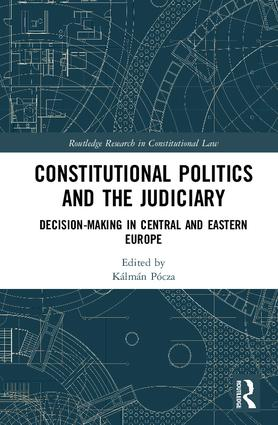 Constitutional Politics and the Judiciary: Decision-making in Central and Eastern Europe book cover