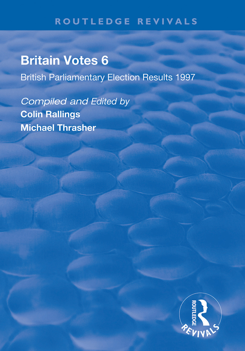 Britain Votes 6: Parliamentary Election Results 1997, 1st Edition (Paperback) book cover