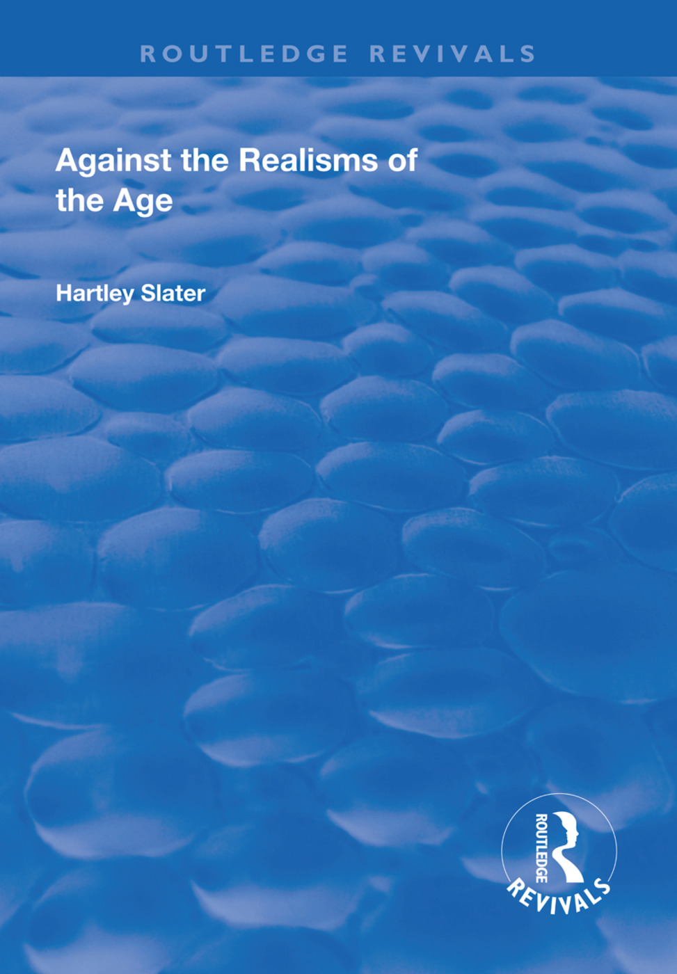Against the Realisms of the Age: 1st Edition (Hardback) book cover