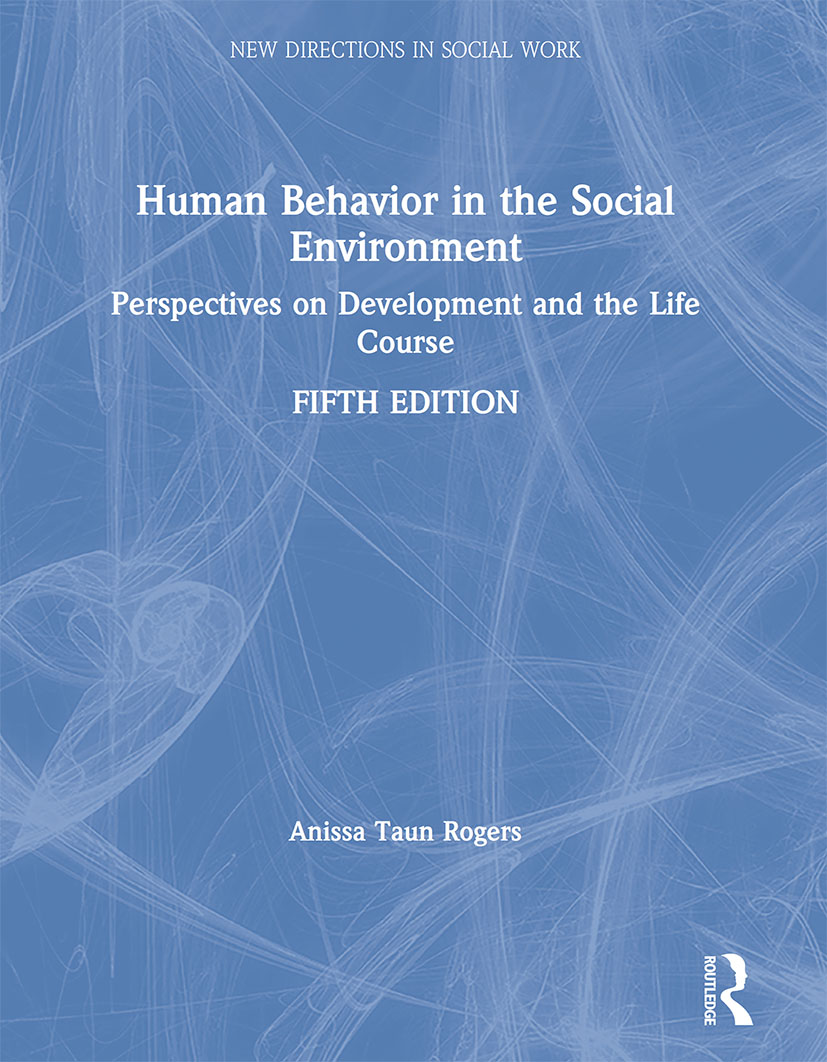 Human Behavior in the Social Environment: Perspectives on Development and the Life Course book cover