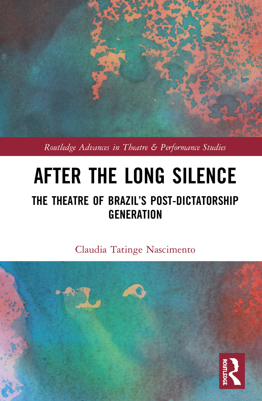 After the Long Silence: The Theatre of Brazil's Post-Dictatorship Generation book cover
