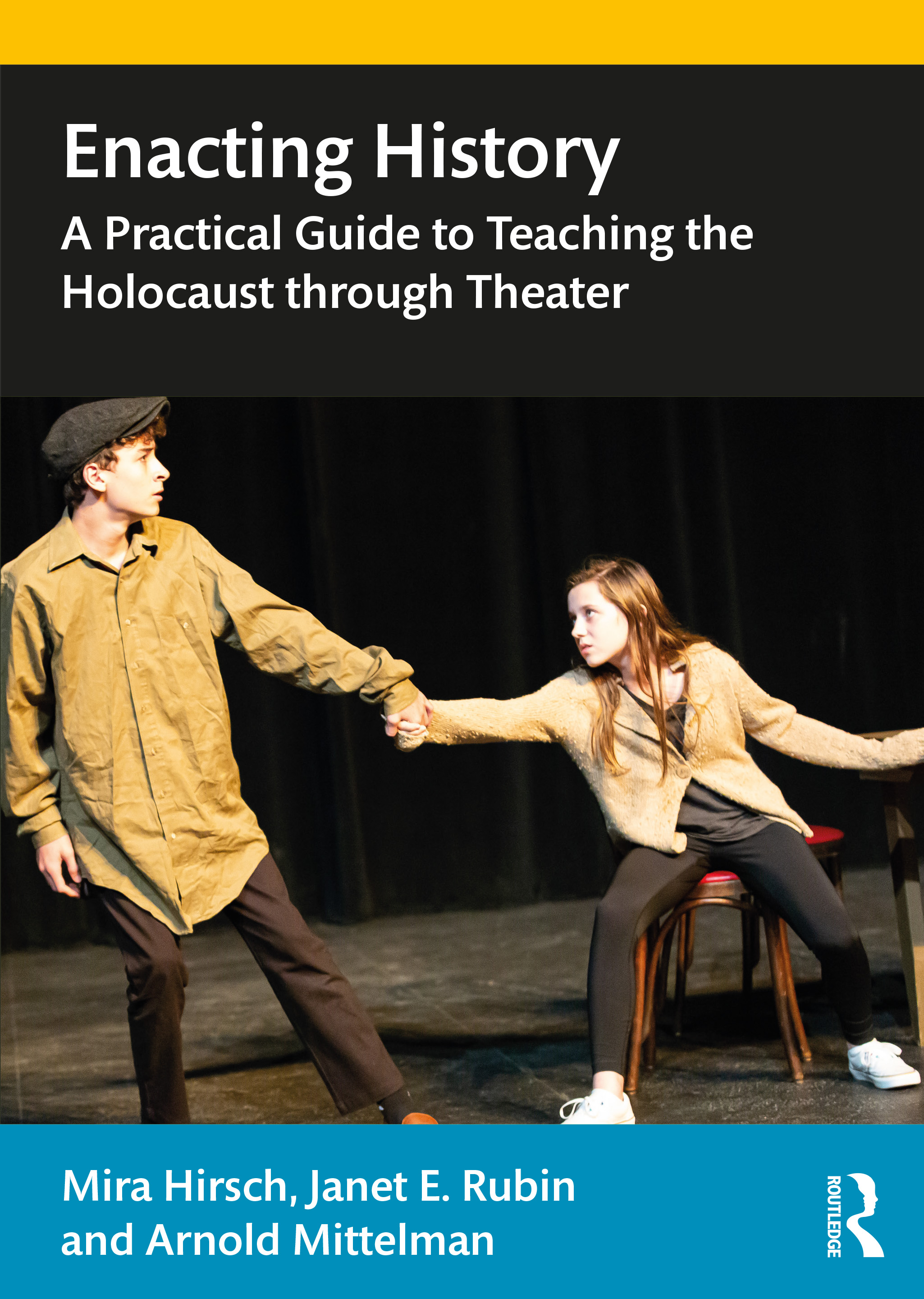Enacting History: A Practical Guide to Teaching the Holocaust through Theater book cover