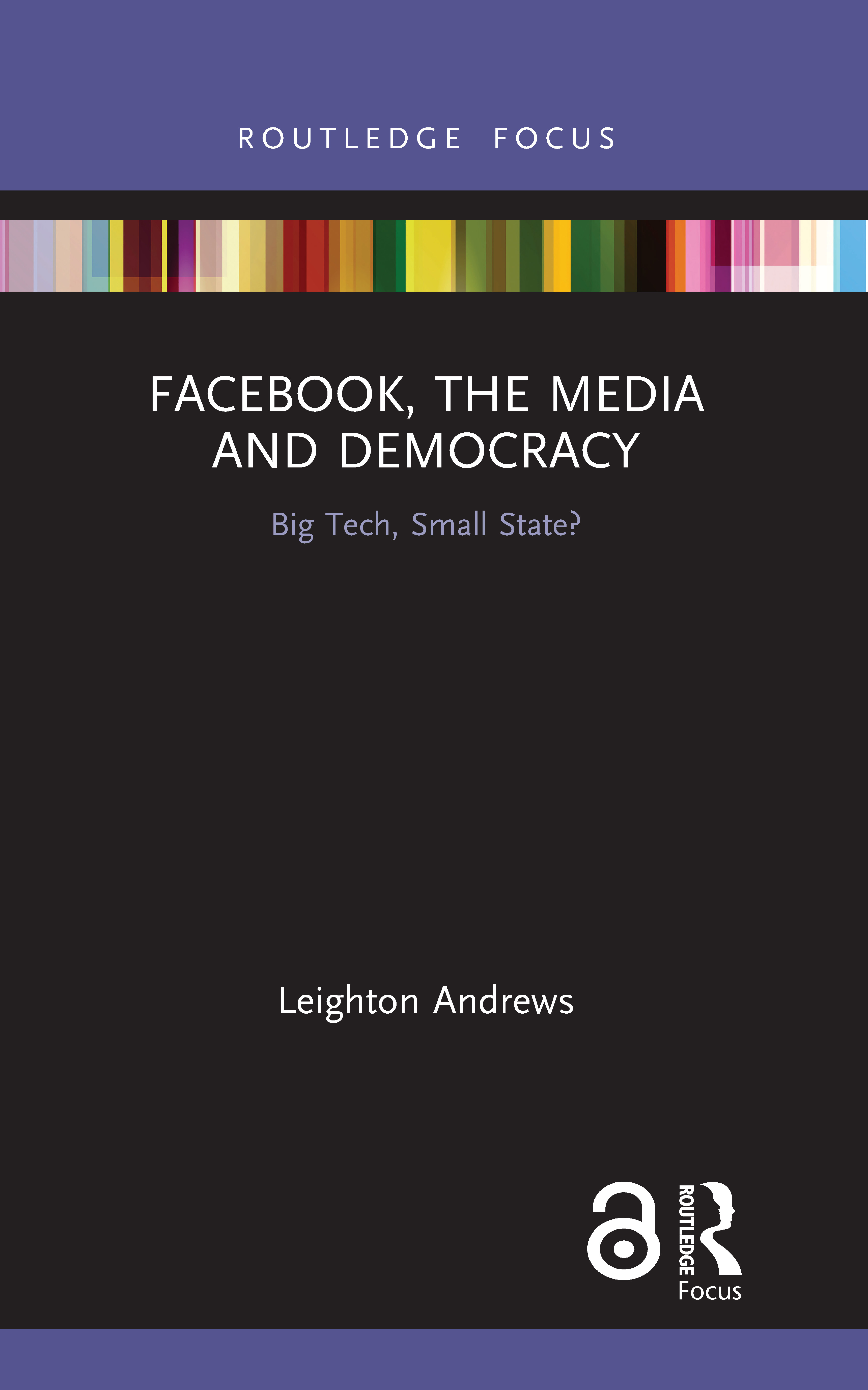 Facebook, the Media and Democracy: Big Tech, Small State? book cover