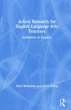 Action Research for English Language Arts Teachers: Invitation to Inquiry book cover