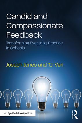 Candid and Compassionate Feedback: Transforming Everyday Practice in Schools book cover