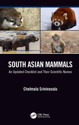 South Asian Mammals: An updated Checklist and Their Scientific Names, 1st Edition (Hardback) book cover