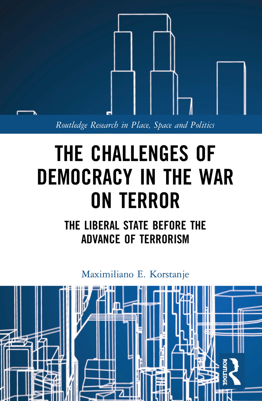 The Challenges of Democracy in the War on Terror: The Liberal State before the Advance of Terrorism book cover