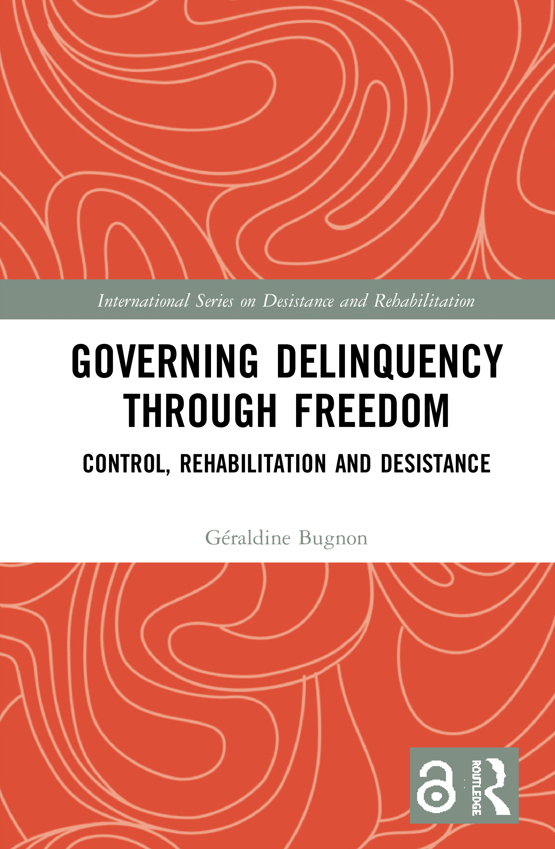 Governing Delinquency Through Freedom: Control, Rehabilitation and Desistance book cover