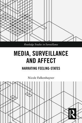 Media, Surveillance and Affect: Narrating Feeling-States book cover