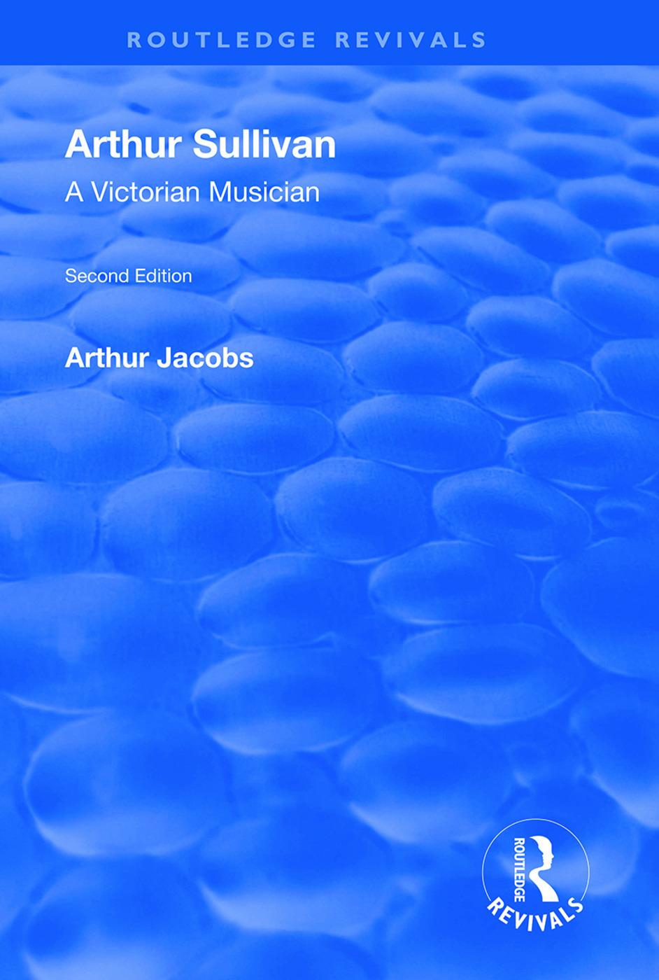 Arthur Sullivan: A Victorian Musician: A Victorian Musician, 1st Edition (Paperback) book cover