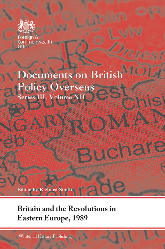Britain and the Revolutions in Eastern Europe, 1989: Documents on British Policy Overseas, Series III, Volume XII book cover