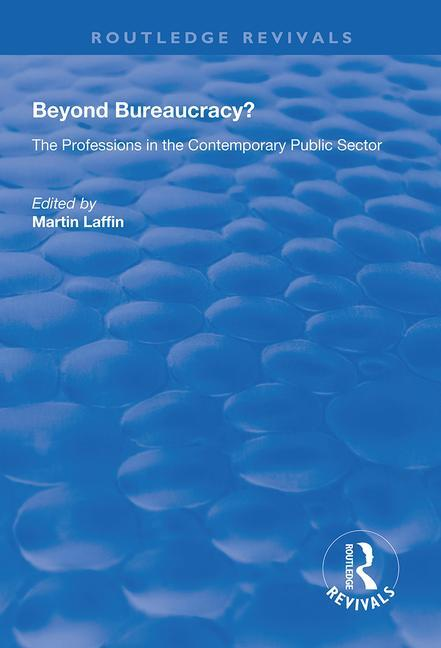 Beyond Bureaucracy?: The Professions in the Contemporary Public Sector, 1st Edition (Paperback) book cover