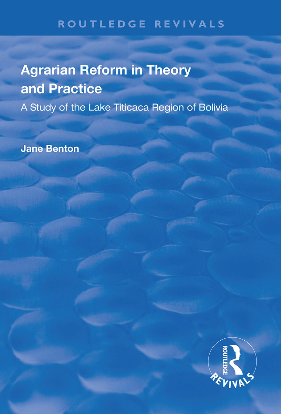 Agrarian Reform in Theory and Practice: A Study of the Lake Titicaca Region of Bolivia book cover