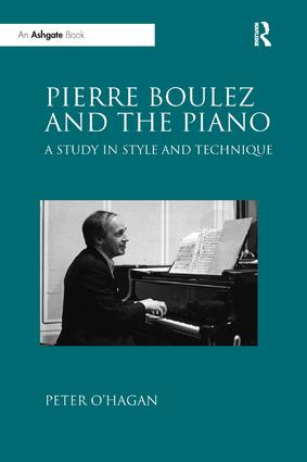 Pierre Boulez and the Piano: A Study in Style and Technique book cover