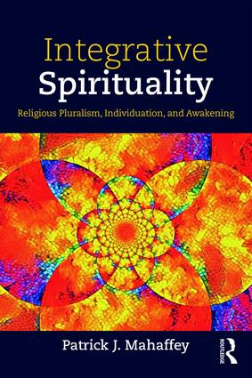 Integrative Spirituality: Religious Pluralism, Individuation, and Awakening book cover