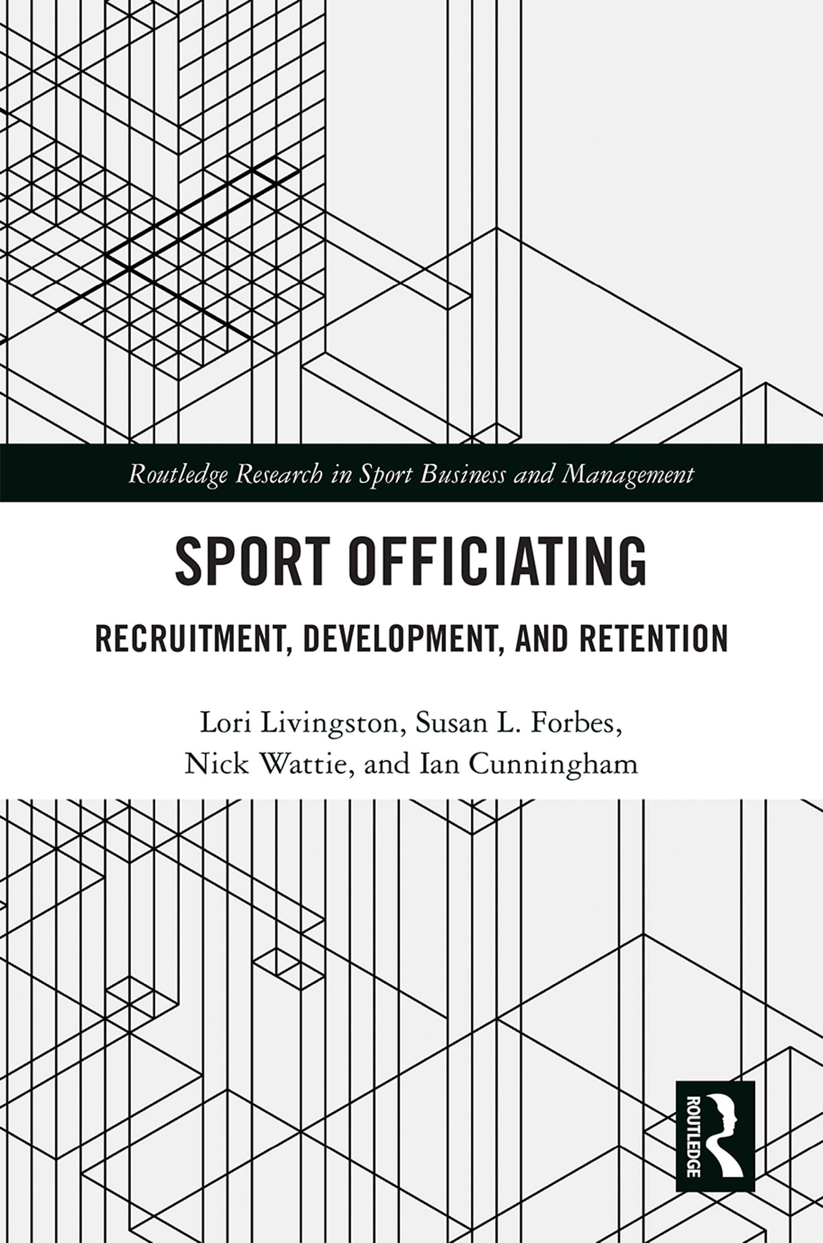 Sport Officiating: Recruitment, Development, and Retention, 1st Edition (Hardback) book cover