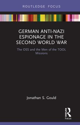 German Anti-Nazi Espionage in the Second World War: The OSS and the Men of the TOOL Missions book cover