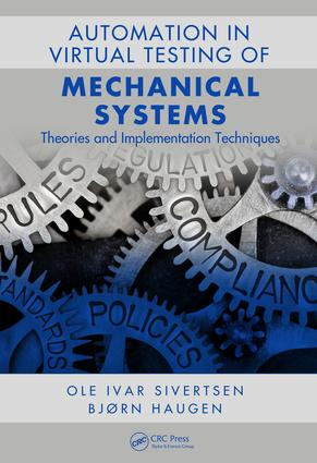 Automation in the Virtual Testing of Mechanical Systems: Theories and Implementation Techniques, 1st Edition (Hardback) book cover