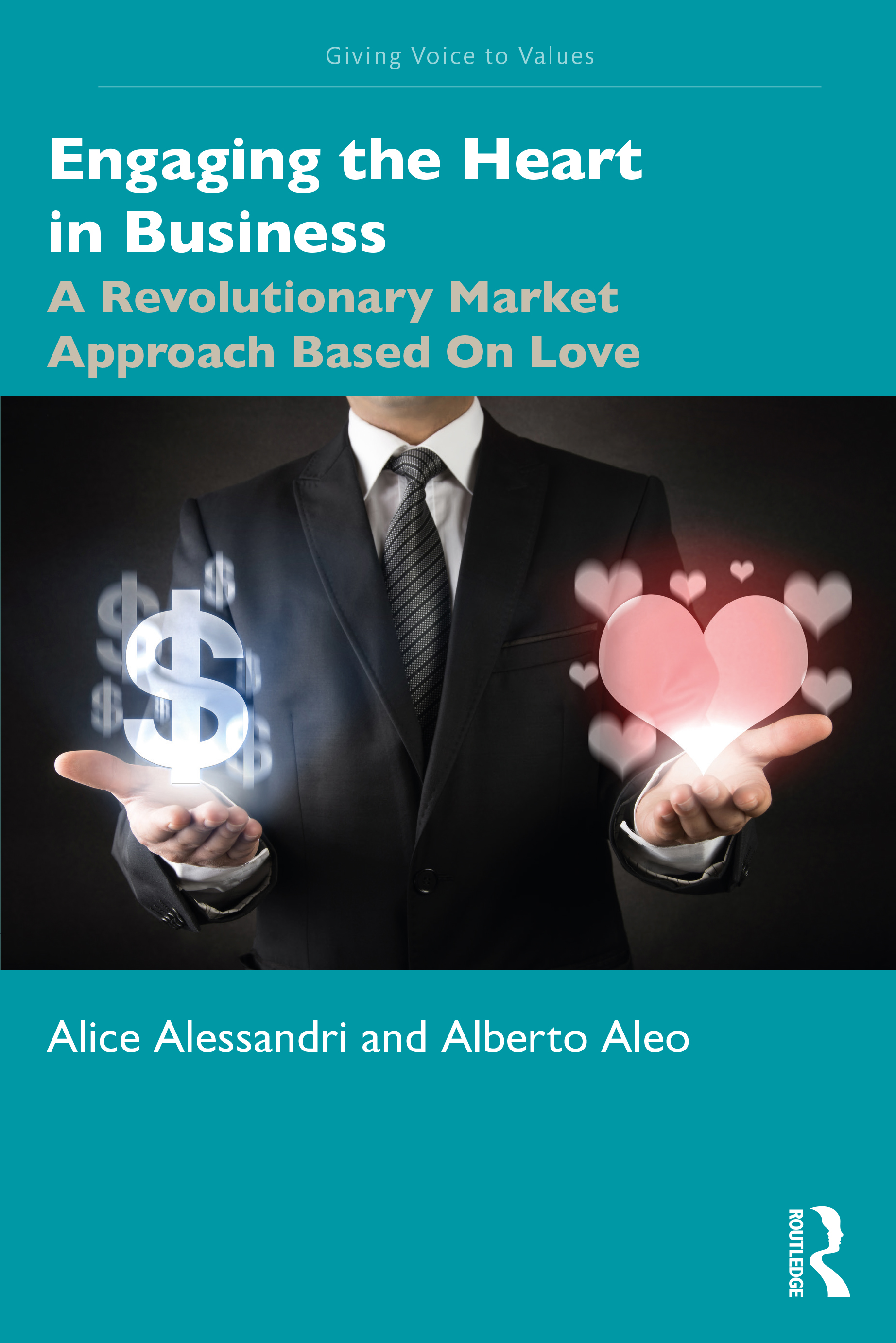Engaging the Heart in Business: A Revolutionary Market Approach Based On Love book cover