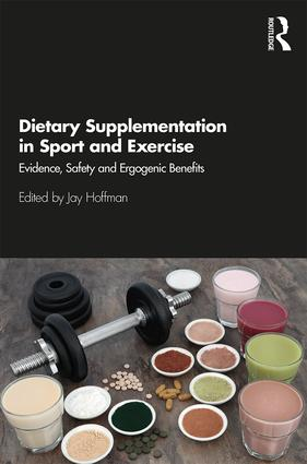 Dietary Supplementation in Sport and Exercise: Evidence, Safety and Ergogenic Benefits book cover