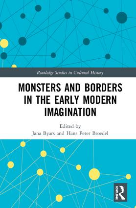 Monsters and Borders in the Early Modern Imagination: 1st Edition (Hardback) book cover