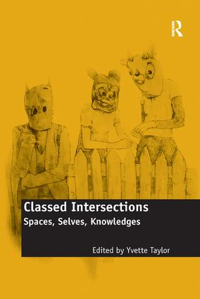 Classed Intersections: Spaces, Selves, Knowledges book cover