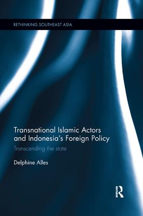 Transnational Islamic Actors and Indonesia's Foreign Policy: Transcending the State book cover