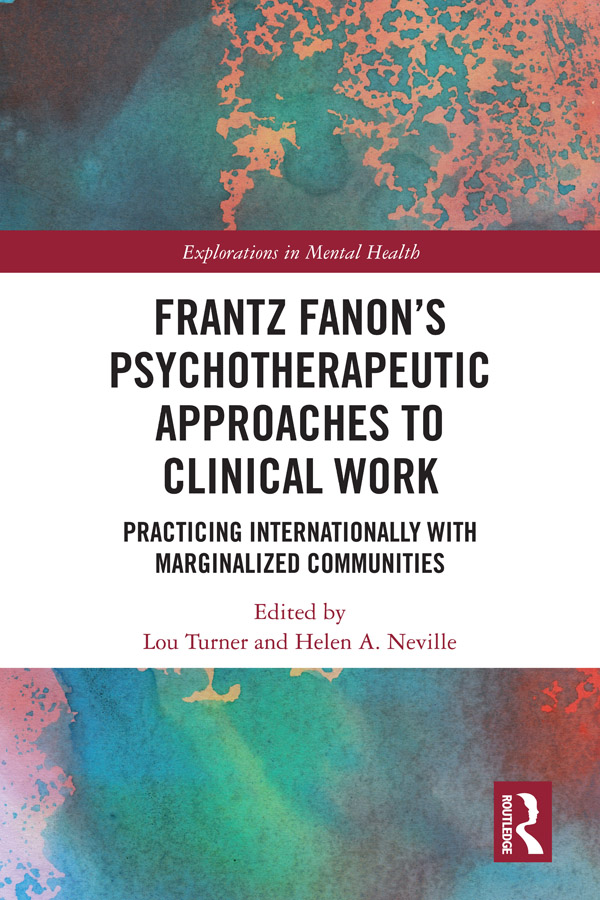 Frantz Fanon's Psychotherapeutic Approaches to Clinical Work: Practicing Internationally with Marginalized Communities, 1st Edition (Hardback) book cover