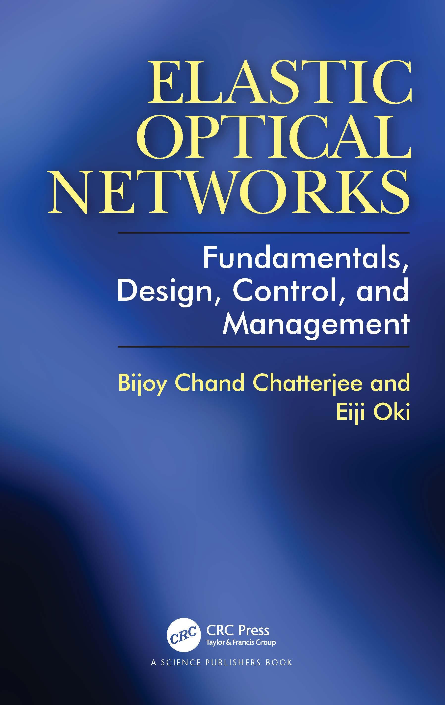 Elastic Optical Networks: Fundamentals, Design, Control, and Management book cover
