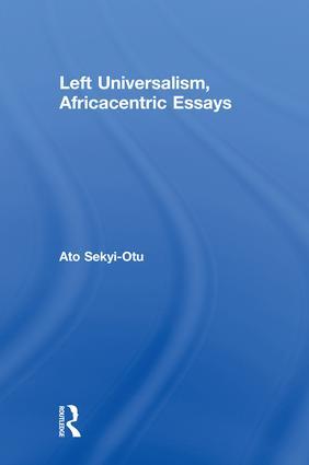 Left Universalism, Africacentric Essays: 1st Edition (Hardback) book cover