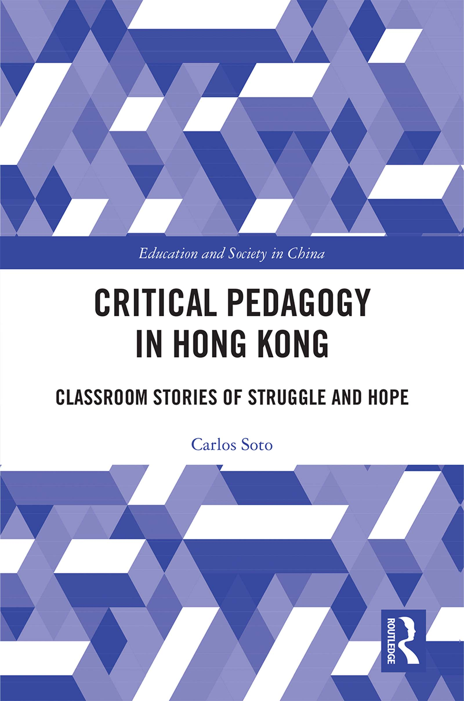 Critical Pedagogy in Hong Kong: Classroom Stories of Struggle and Hope book cover