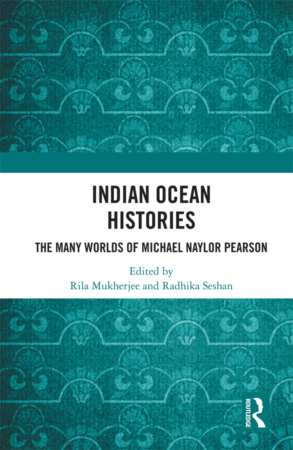 Indian Ocean Histories: The Many Worlds of Michael Naylor Pearson book cover