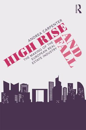 High Rise and Fall: The Making of the European Real Estate Industry, 1st Edition (Paperback) book cover