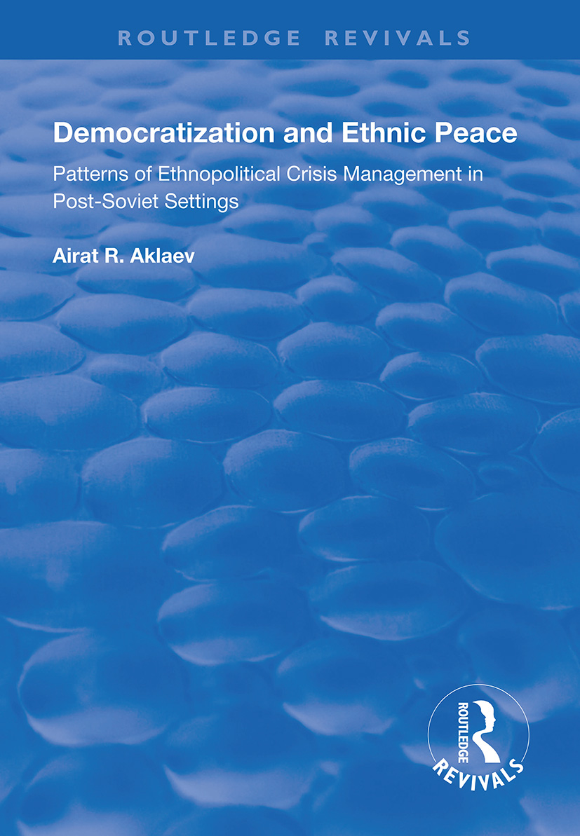 Democratization and Ethnic Peace: Patterns of Ethnopolitical Crisis Management in Post-Soviet Settings book cover