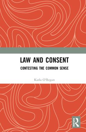 Law and Consent: Contesting the Common Sense, 1st Edition (Hardback) book cover