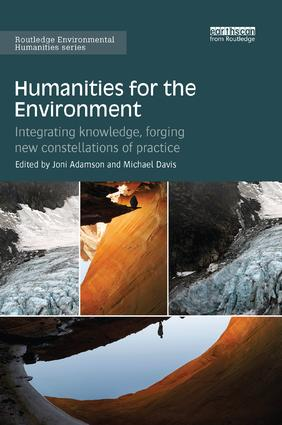 Humanities for the Environment: Integrating knowledge, forging new constellations of practice book cover