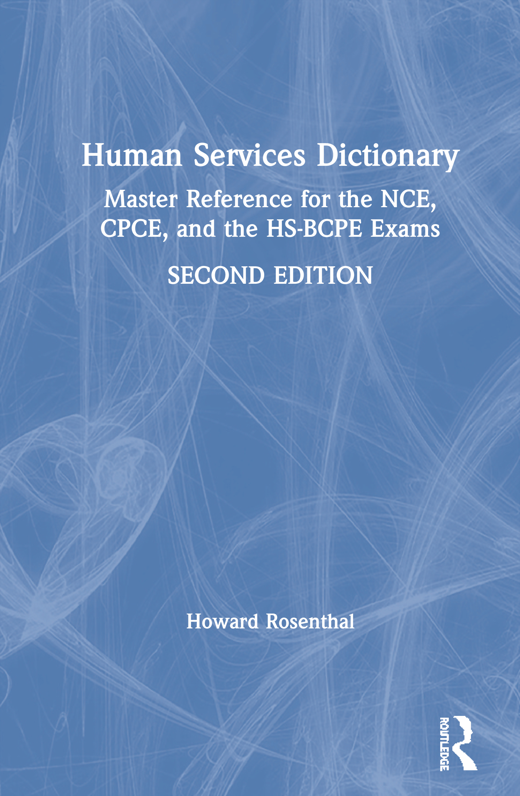 Human Services Dictionary: Master Reference for the NCE, CPCE, and the HS-BCPE Exams, 2nd ed book cover