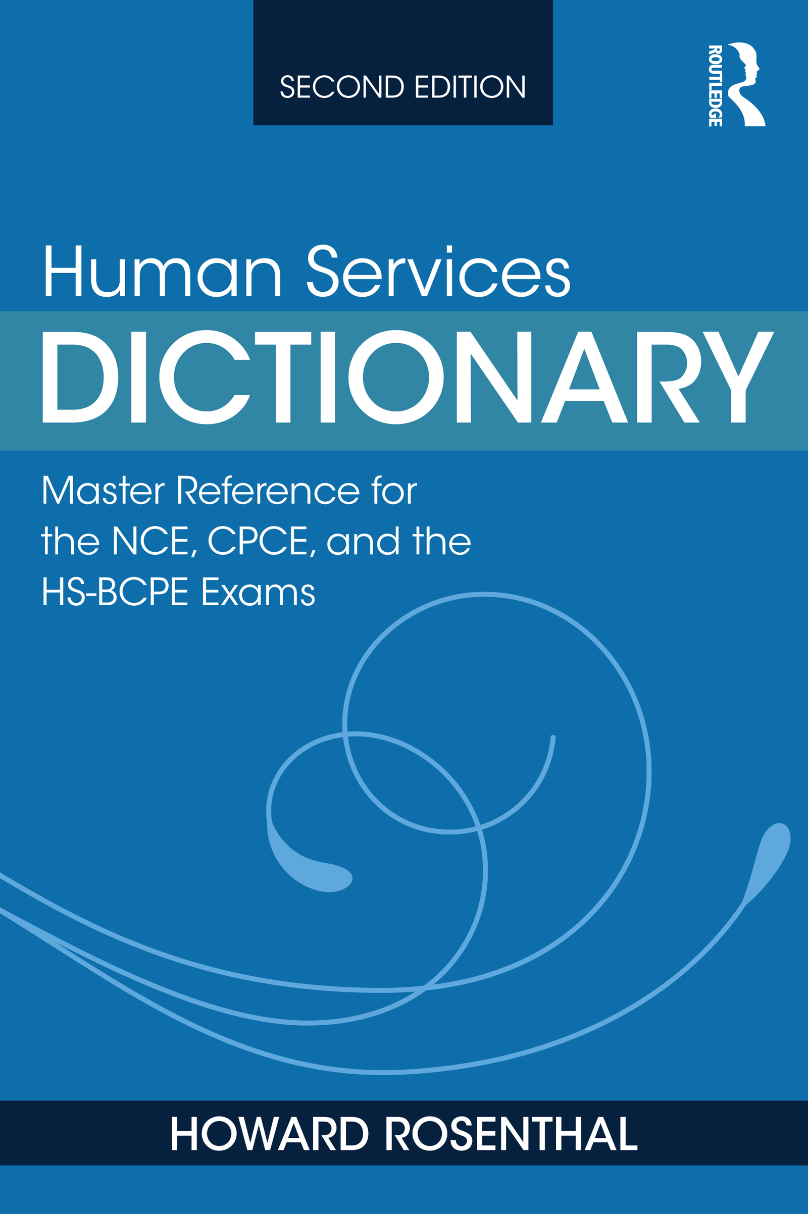 Human Services Dictionary: Master Reference for the NCE, CPCE, and the HS-BCPE Exams, 2nd ed, 2nd Edition (Paperback) book cover
