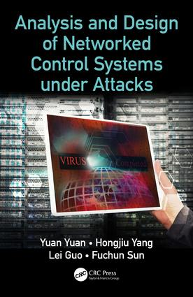 Analysis and Design of Networked Control Systems under Attacks: 1st Edition (Hardback) book cover
